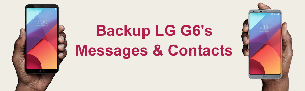 backup lg g6 messages and contacts